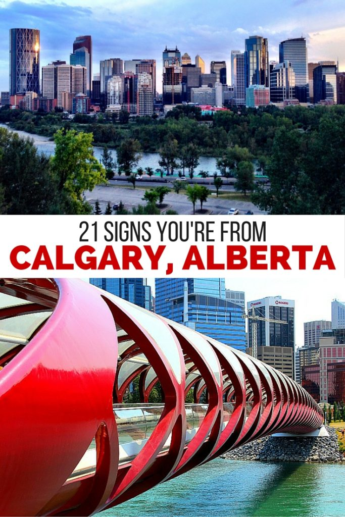 21 signs you're from Calgary, Alberta