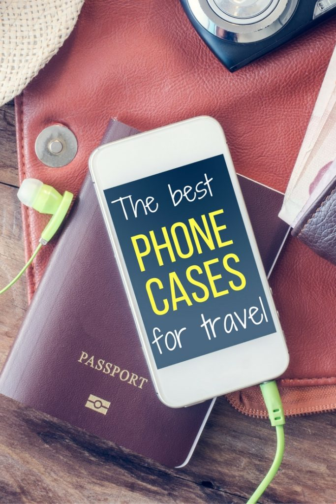 The best phone cases for travel